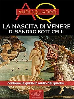 La nascita di Venere di Botticelli: Audioquadro (Italian Edition)