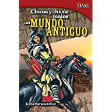 Chicas y chicos malos del mundo antiguo (Bad Guys and Gals of the Ancient World) (TIME FOR KIDS® Nonfiction Readers)