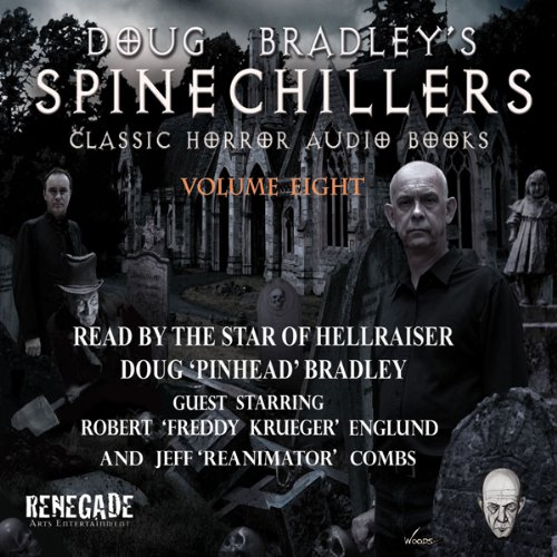Doug Bradley's Spinechillers, Volume Eight  Audiolibri