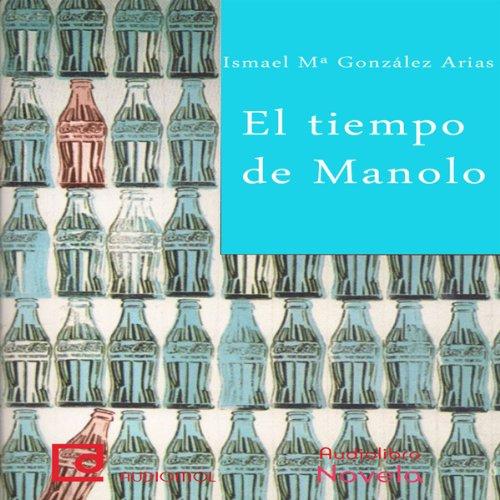 El tiempo de Manolo [Manolo Time]  Audiolibri