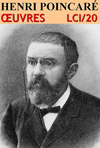 Henri Poincaré - Oeuvres LCI/20 (French Edition)