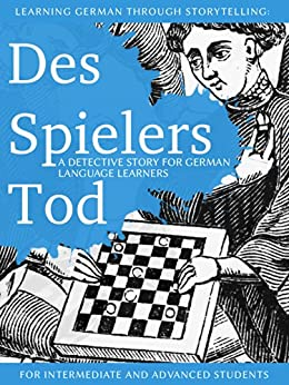 learning-german-through-storytelling-des-spielers-tod-a-detective-story-for-german-language-learners-includes-exercises-for-intermediate-and-advanced