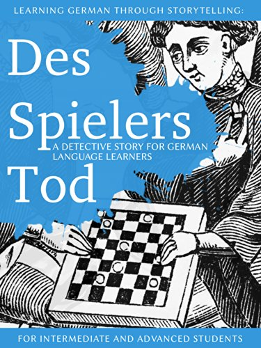 Learning German through Storytelling: Des Spielers Tod - a detective story for German language learners (includes exercises) for intermediate and advanced por André Klein
