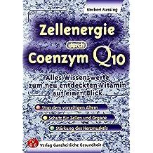 Zellenergie durch Coenzym Q10: Alles Wissenswerte zum neuentdeckten Vitamin auf einen Blick