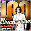 100 Karaoke Tracks in the Style of Elvis Presley