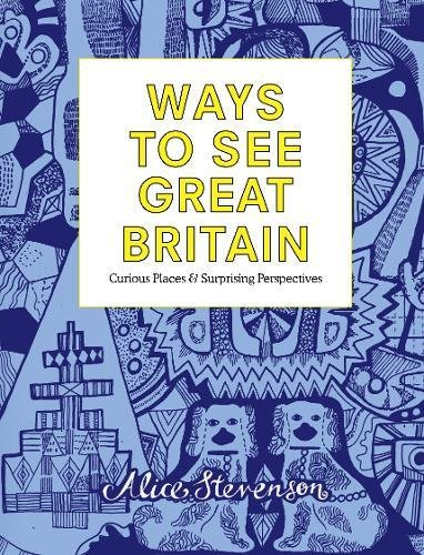 ways-to-see-great-britain-curious-places-and-surprising-perspectives