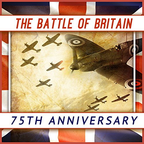 The Battle of Britain - 75th A...