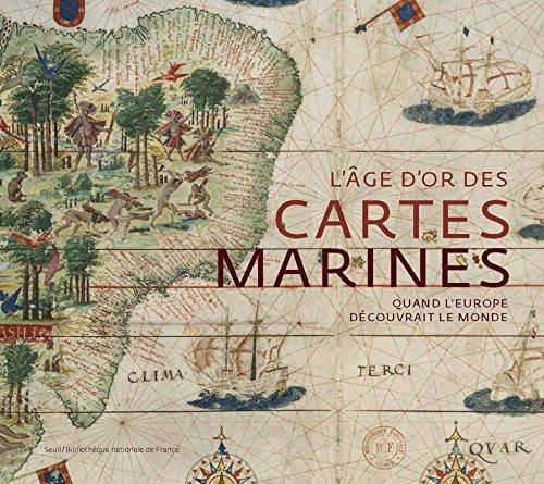 L'âge d'or des cartes marines. Quand l'Europe découvrait le monde par Catherine Hofmann
