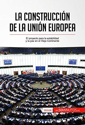 la-construccion-de-la-union-europea-el-proyecto-para-la-estabilidad-y-la-paz-en-el-viejo-continente-