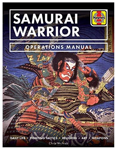 The Samurai Warrior: Operations Manual (Haynes Manuals)