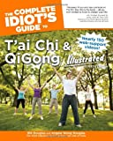 The Complete Idiot's Guide to T'ai Chi & QiGong Illustrated (Complete Idiot's Guides (Lifestyle Paperback))