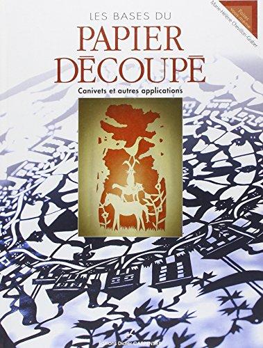 Les bases du papier découpé : Canivets et autres applications par Marie-Hélène Chevillon-Graber