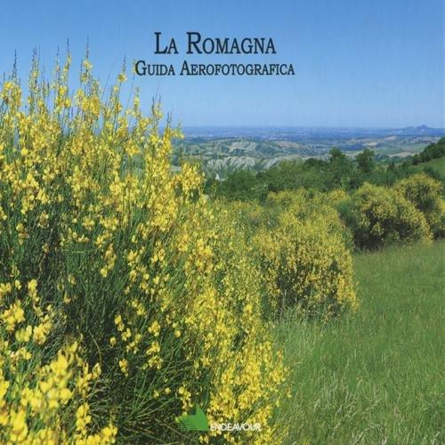 La Romagna. Guida aerofotografica. Ediz. illustrata por Arturo Colamussi