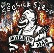 Walkin' Man: The Best Of Seasick Steve [Deluxe Edition]