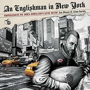Dowland: An Englishman In New York [Joe Brent, Alon Sariel] [Orlando: OR0007]