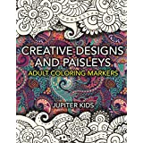 Creative Designs and Paisleys: Adult Coloring Markers Book