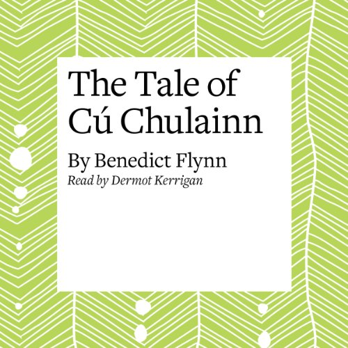 The Tale of Cú Chulainn  Audiolibri
