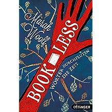BookLess. Wörter durchfluten die Zeit: Band 1 (BooklessSaga)