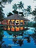 Image de Sri Lanka Style: Tropical Design and Architecture