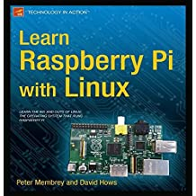 [ Learn Raspberry Pi With Linux (New) ] By Membrey, Peter (Author) [ Dec - 2012 ] [ Paperback ]