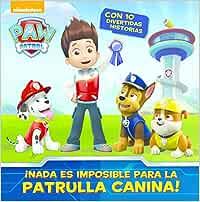¡Nada es imposible para la Patrulla Canina! (PAW PATROL, Band 150021)