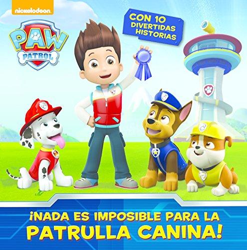 ¡Nada es imposible para la Patrulla Canina! (Paw Patrol - Patrulla Canina. Primeras lecturas)