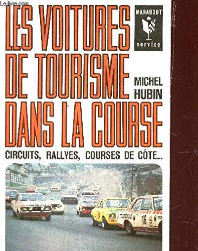 Les voitures de tourisme dans la course : circuits , rallyes , courses de côte... par Hubin Michel .