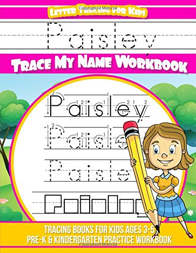 Paisley Letter Tracing for Kids Trace my Name Workbook: Tracing Books for Kids ages 3 - 5 Pre-K & Kindergarten Practice Workbook (Alphabet Paisley)