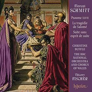 Florent Schmitt: Psalm XLVII / Orchesterwerke