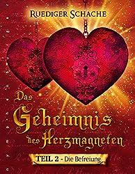 Das Geheimnis des Herzmagneten - Die Befreiung, Band 2