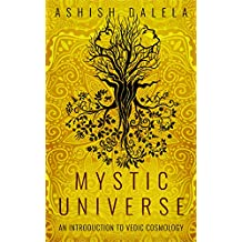 Mystic Universe: An Introduction to Vedic Cosmology (English Edition)