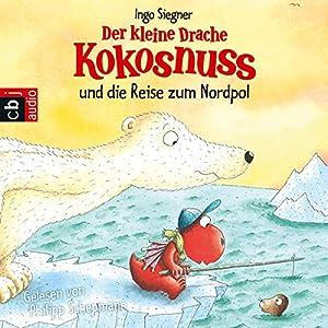 Der kleine Drache Kokosnuss und die Reise zum Nordpol (Der kleine Drache Kokosnuss 23)