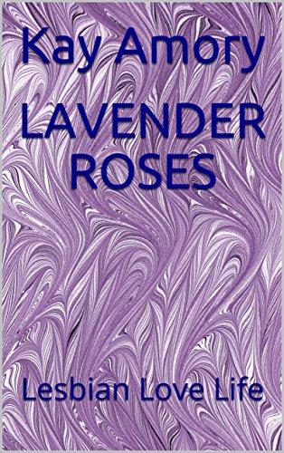 LAVENDER ROSES: Lesbian Love Life