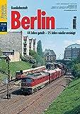 Eisenbahnstadt Berlin - 44 Jahre geteilt - 25 Jahre wiedervereinigt - Eisenbahn Journal Special 2-2015 Bild