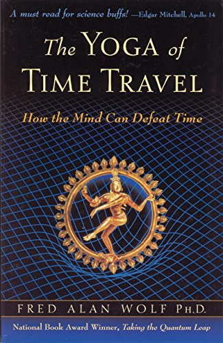 The Yoga of Time Travel: How the Mind Can Defeat Time (English Edition) -