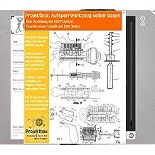 Aufsperrwerkzeug selber bauen: Deine Projektbox inkl. 2562 Seiten Original-Patente bringt Dich mit Spaß ans Ziel!