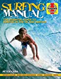 Surfing Manual: The Essential Guide to Surfing in the UK and Abroad