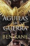 Águilas en guerra (Águilas de Roma 1) (Histórica)