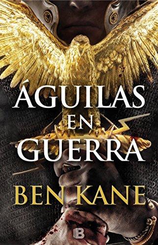 Águilas en guerra (Águilas de Roma 1) (Histórica) por Ben Kane