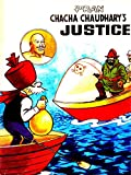 CHACHA CHAUDHARY'S JUSTICE: CHACHA CHAUDHARY