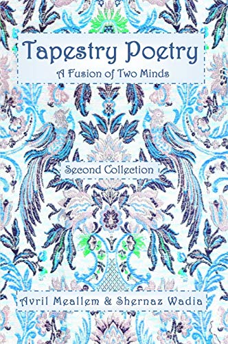 Tapestry Poetry: A Fusion of Two Minds in an Innovative Genre of Poetry : Second Collection (English Edition)