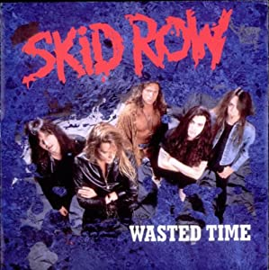 Skid Row - Wasted Time (single)