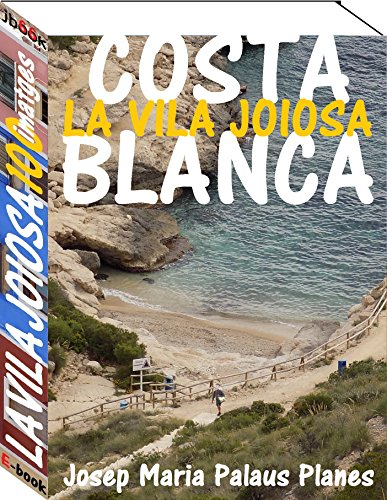 Costa Blanca: La Vila Joiosa (100 imatges) (Catalan Edition) por JOSEP MARIA PALAUS PLANES