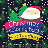 Christmas Coloring Books for Toddlers: First Coloring Book for Little Kids; Preschool Pre-k, Kindgerten, Age 1-3 Coloring Pages, One Image Per Page, Cute First Christmas Coloring Book: Volume 2