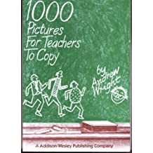 1000 Pictures for Teachers to Copy by Andrew Wright (1985-01-23)