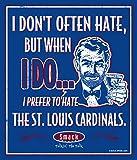Smack Apparel Chicago Baseball-Fans. Metallschild mit Aufschrift I Prefer to Hate The Cardinals, 30,5 x 35,6 cm