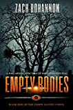 Empty Bodies (Empty Bodies Series Book 1) by Zach Bohannon