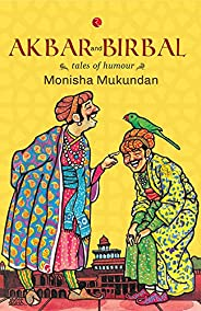 AKBAR AND BIRBAL: TALES OF HUMOUR