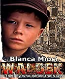 Waldek, The Boy who Defied the Nazis (Thriller)