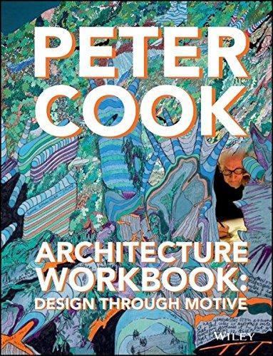 Architecture Workbook - Design Through Motive: Design Through Motive